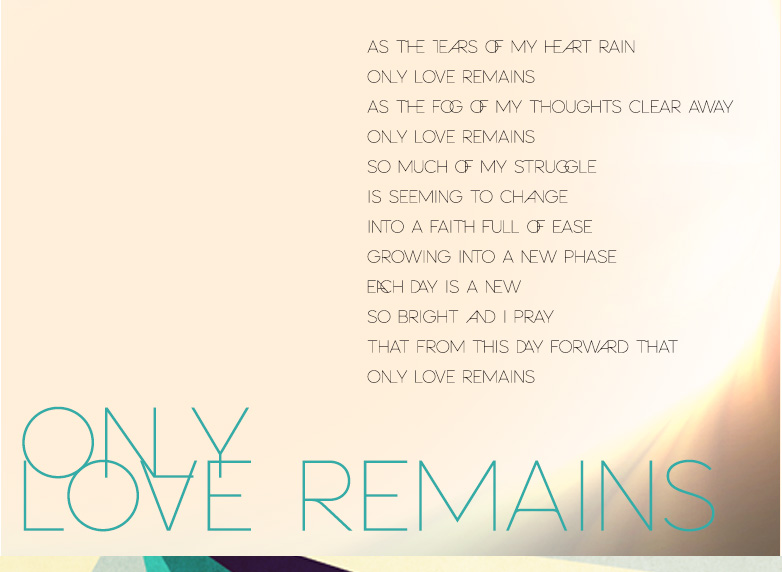 ONLY LOVE REMAINS Poem